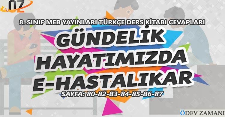 8. Sınıf Türkçe Ders Kitabı Sayfa 80-82-83-84-85-86-87 Cevapları Meb Yayınları