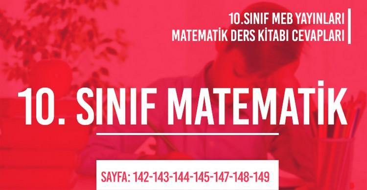 10. Sınıf Matematik Ders Kitabı Meb Sayfa 142-143-144-145-147-148-149 Cevapları